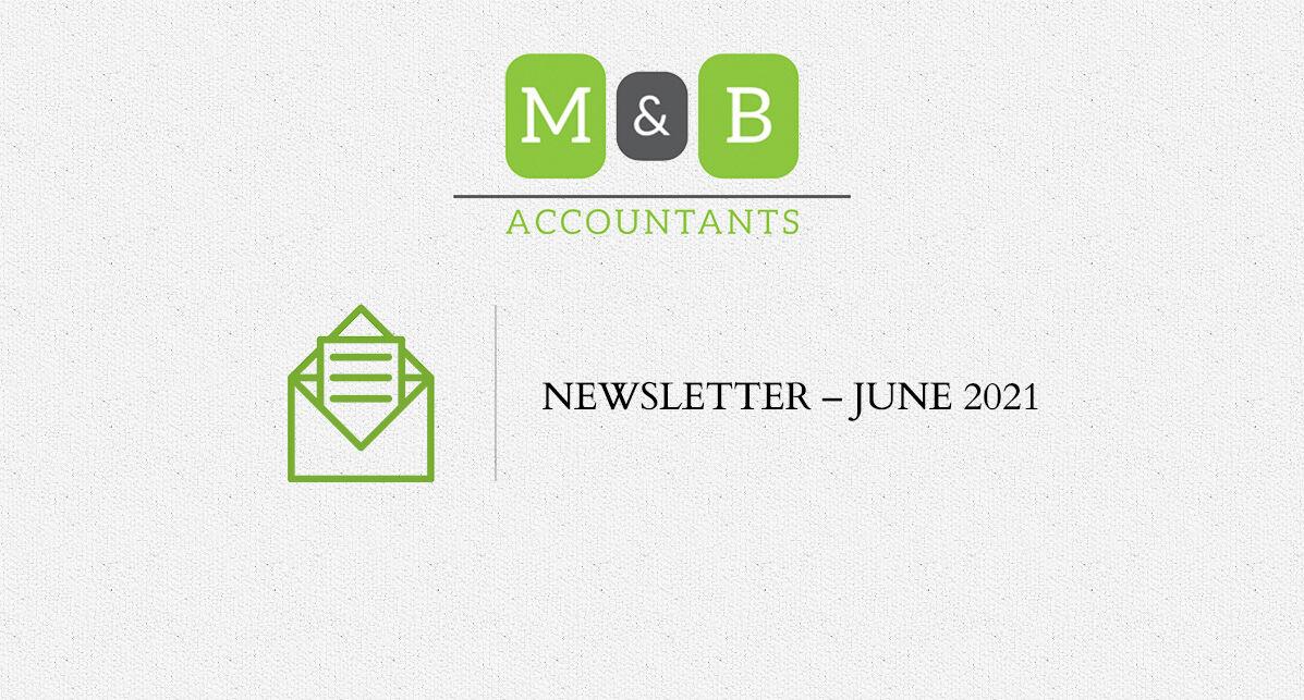 M + B Accountants - June 2021 Newsletter